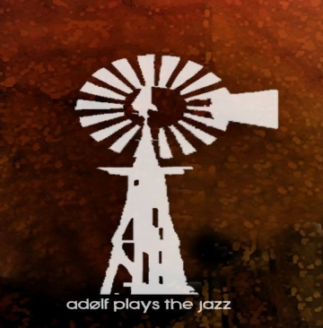 Support adolf plays the jazz's new album
