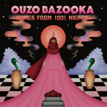 Ouzo Bazooka - 1001 Nights