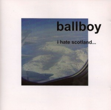 ballboy - i hate scotland