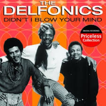 The Delfonics - Didn't i blow your mind this time